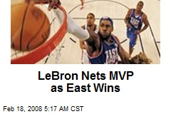 LeBron Nets MVP as East Wins