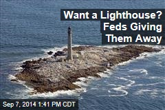 Want a Lighthouse? Feds Giving Them Away