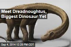 Meet Dreadnoughtus, Biggest Dinosaur Yet