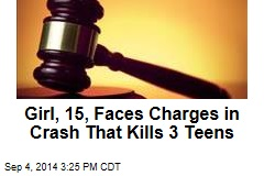 Girl, 15, Faces Charges in Crash That Kills 3 Teens