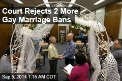 Court Rejects 2 More Gay Marriage Bans