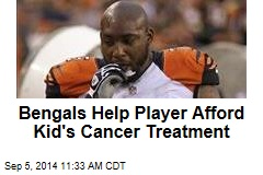 Bengals Help Player Afford Kid's Cancer Treatment