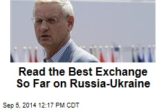 Read the Best Exchange So Far on Russia-Ukraine