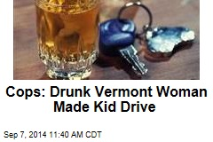 Cops: Drunk Vermont Woman Made Kid Drive
