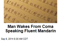 Man Wakes From Coma Speaking Fluent Mandarin