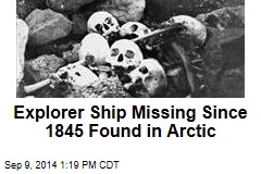 Explorer Ship Missing Since 1845 Found in Arctic