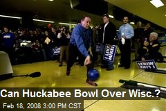Can Huckabee Bowl Over Wisc.?