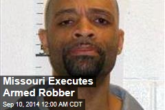 Missouri Executes Armed Robber