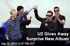 U2 Gives Away Surprise New Album