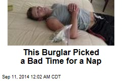 This Burglar Picked a Bad Time for a Nap