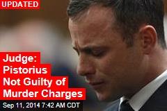 Judge in Pistorius Trial: Not Premeditated Murder
