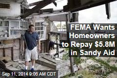 FEMA Wants Homeowners to Repay $5.8M in Sandy Aid