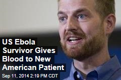 US Ebola Survivor Gives Blood to New American Patient