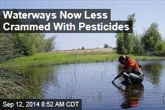 Waterways Now Less Crammed With Pesticides