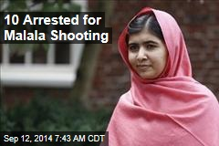 10 Arrested for Malala Shooting