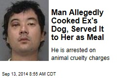 Man Allegedly Cooked Ex's Dog, Served It to Her as Meal