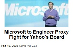 Microsoft to Engineer Proxy Fight for Yahoo's Board
