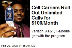 Cell Carriers Roll Out Unlimited Calls for $100/Month