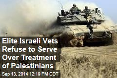 Elite Israeli Vets Refuse to Serve Over of Treatment of Palestinians