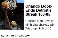 Orlando Book- Ends Detroit's Streak 103-85