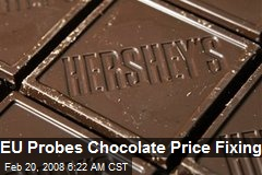 EU Probes Chocolate Price Fixing