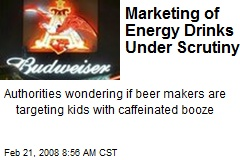 Marketing of Energy Drinks Under Scrutiny