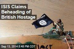 ISIS Claims Beheading of British Hostage