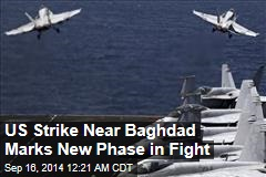 US Strike Near Baghdad Marks New Phase in Fight