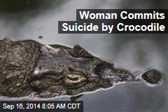 Woman Commits Suicide by Crocodile