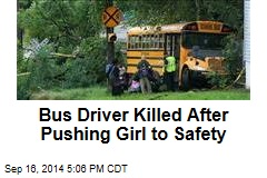 Bus Driver Killed After Pushing Girl to Safety
