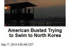 American Busted Trying to Swim to North Korea