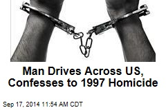 Man Drives Across US, Confesses to 1997 Homicide
