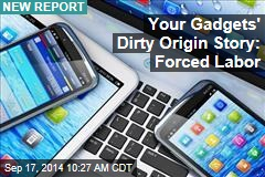 Your Gadgets' Dirty Origin Story: Forced Labor