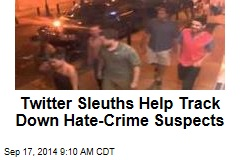 Twitter Sleuths Help Track Down Hate-Crime Suspects