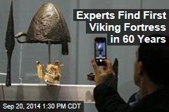 Experts Find First Viking Fortress in 60 Years