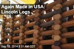 Again Made in USA: Lincoln Logs