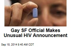 Gay SF Official Makes Unusual HIV Announcement