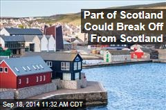 Part of Scotland Could Break Off From Scotland
