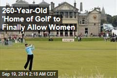 260-Year-Old Scottish Golf Club Votes to Allow Women