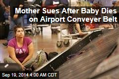 Mother Sues After Baby Dies on Airport Conveyer Belt