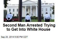 Second Man Arrested Trying to Get Into White House