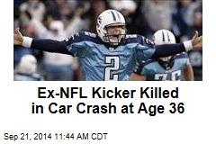 Ex-NFL Kicker Killed in Car Crash
