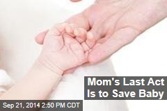 Mom's Last Act Is to Save Baby