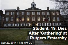 Student, 19, Dies After 'Gathering' at Rutgers Fraternity