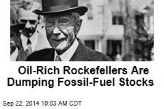 Oil-Rich Rockefellers Are Dumping Fossil-Fuel Stocks