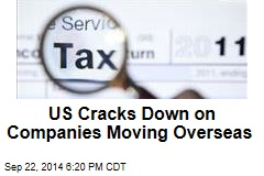 US Cracks Down on Companies Moving Overseas