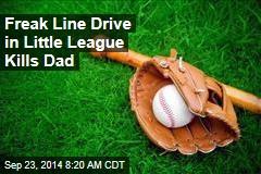 Freak Line Drive in Little League Kills Dad