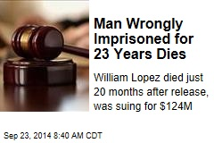 Man Wrongly Imprisoned for 23 Years Dies