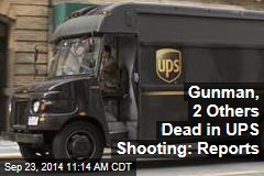 Gunman, 2 Others Dead in UPS Shooting: Reports