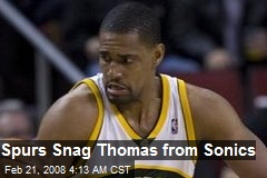 Spurs Snag Thomas from Sonics
